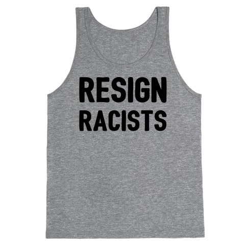 Resign Racists Tank Top