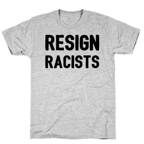 Resign Racists T-Shirt