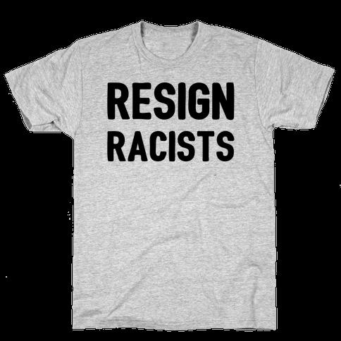Resign Racists Mens T-Shirt