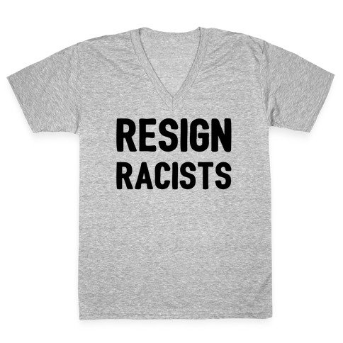 Resign Racists V-Neck Tee Shirt