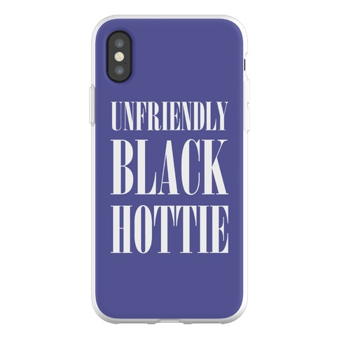 Unfriendly Black Hottie Phone Flexi-Case