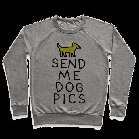 Send Me Dog Pics Pullover