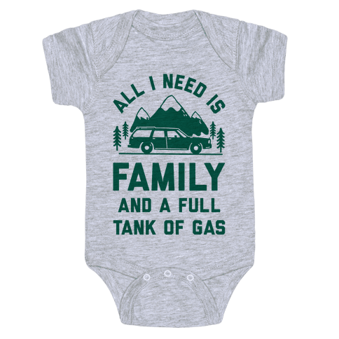 All I Need Is Family and a Full Tank of Gas Baby Onesy