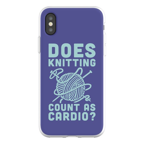 Does Knitting Count as Cardio? Phone Flexi-Case