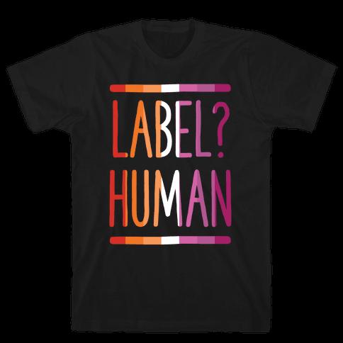 Label? Human Lesbian Pride Mens/Unisex T-Shirt