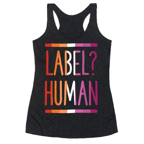 Label? Human Lesbian Pride Racerback Tank Top