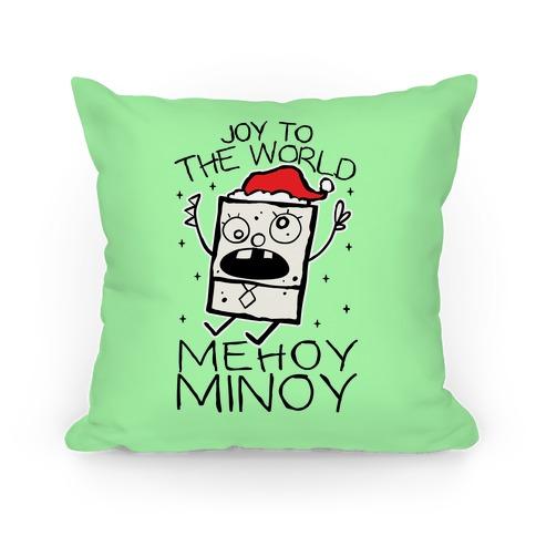 Joy To The World, Mihoy Minoy Pillow
