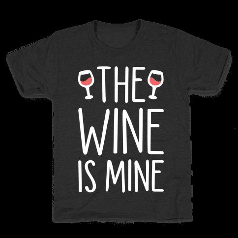 The Wine Is Mine (White) Kids T-Shirt