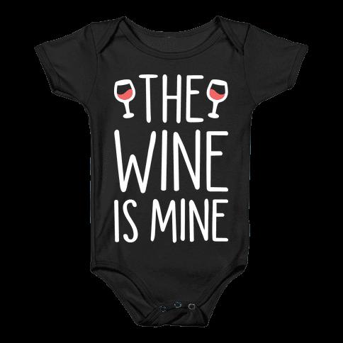 The Wine Is Mine (White) Baby Onesy