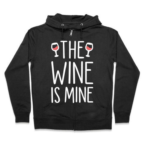 The Wine Is Mine (White) Zip Hoodie