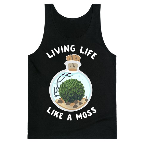 Living Life Like a Moss Tank Top