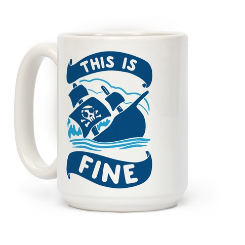 This Is Fine Ship Coffee Mug