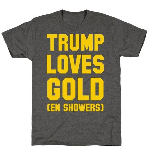 Trump Loves Gold T-Shirt