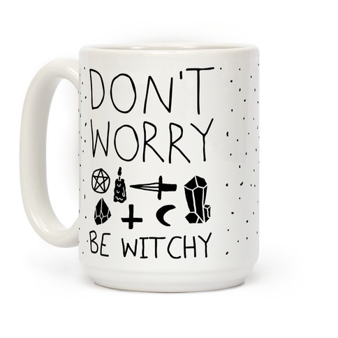 Don't Worry Be Witchy Coffee Mug