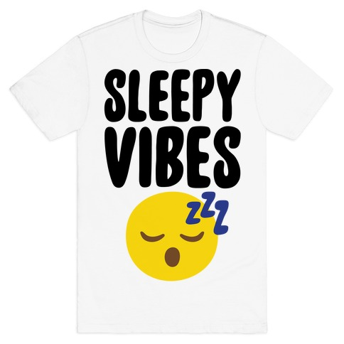 Sleepy Vibes T-Shirt