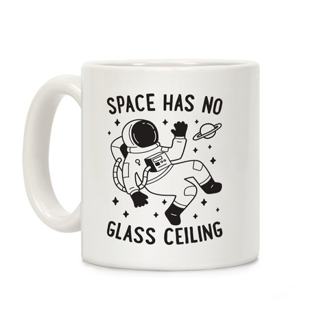 Space Has No Glass Ceiling Coffee Mug