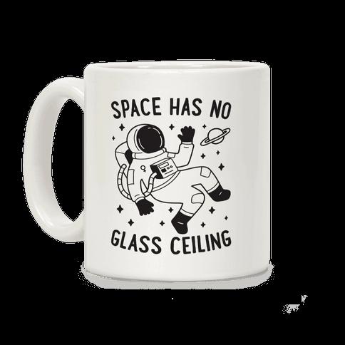 Space Has No Glass Ceiling Coffee Mug