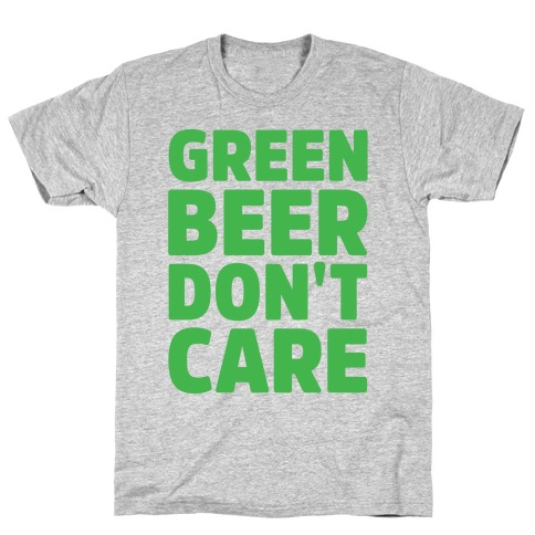 Green Beer Don't Care Parody White Print T-Shirt