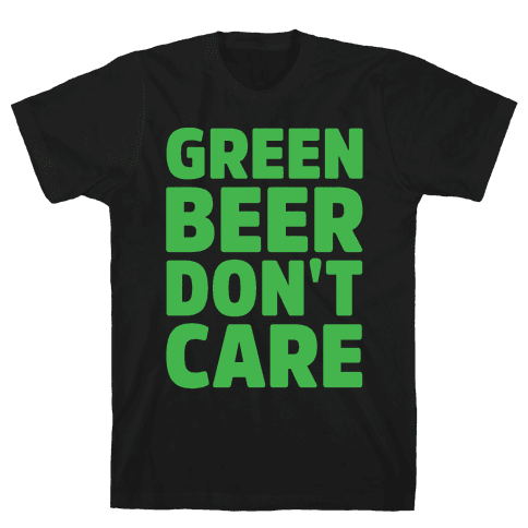 Green Beer Don't Care Parody White Print Mens T-Shirt