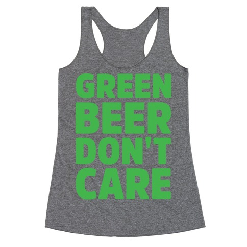 Green Beer Don't Care Parody White Print Racerback Tank Top