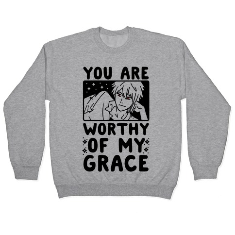 You Are Worthy of My Grace - Kaworu Pullover