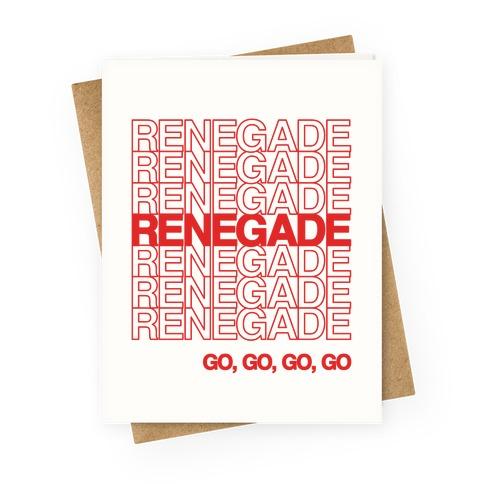 Renegade Renegade Renegade Parody Greeting Card