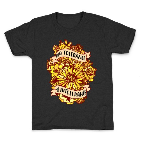 No Tolerance for Intolerance Kids T-Shirt
