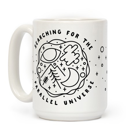 Searching For a Parallel Universe  Coffee Mug