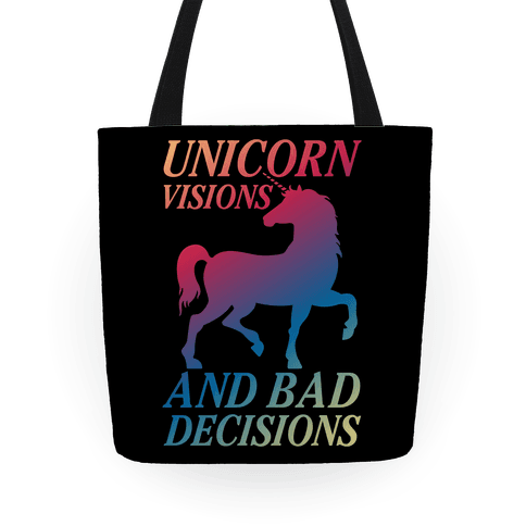 Unicorn Visions and Bad Decisions Tote