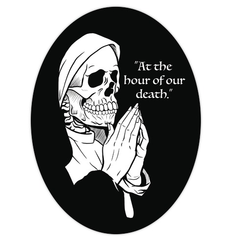At The Hour of Our Death Die Cut Sticker