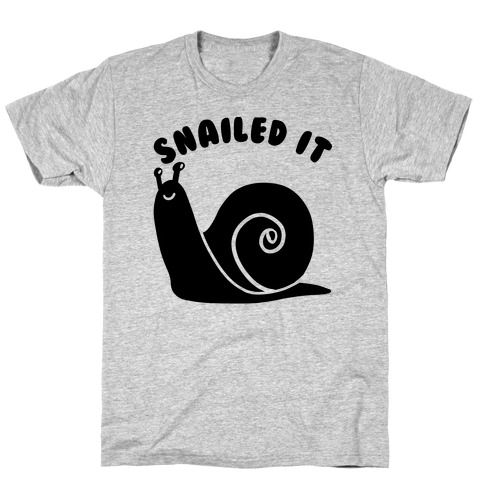 Snailed It T-Shirt