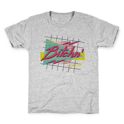 Bitchn' 80s Retro Kids T-Shirt