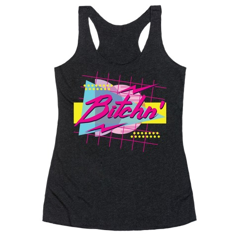 Bitchn' 80s Retro Racerback Tank Top