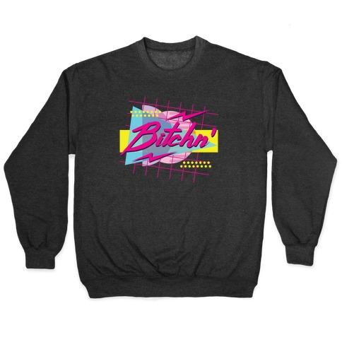 Bitchn' 80s Retro Pullover
