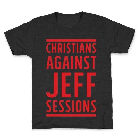 Christians Against Jeff Sessions Kids T-Shirt