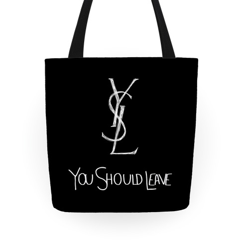 YSL Parody You Should Leave (black) Tote