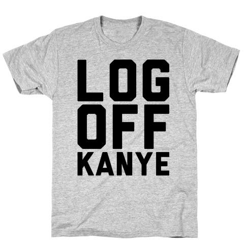 Log Off Kanye Parody T-Shirt