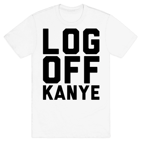 Log Off Kanye Parody Mens T-Shirt