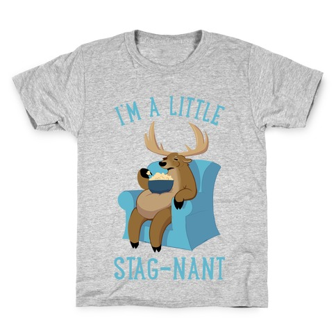 I'm A Little Stag-nant Kids T-Shirt