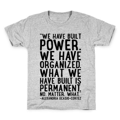 We Have Built Power AOC Quote  Kids T-Shirt