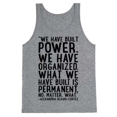 We Have Built Power AOC Quote Tank Top