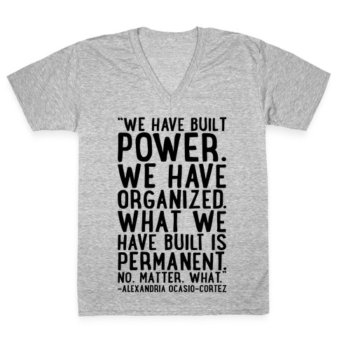 We Have Built Power AOC Quote V-Neck Tee Shirt