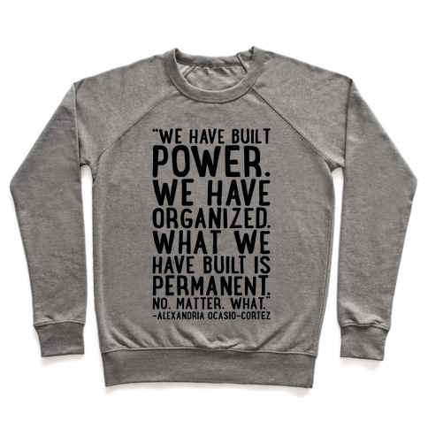We Have Built Power AOC Quote Pullover