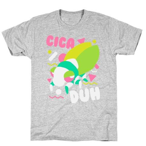 CicaDUH T-Shirt