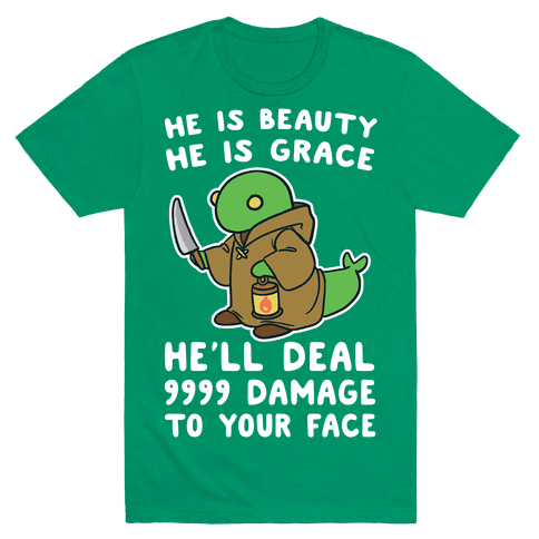 He is Beauty, He is Grace, He'll Deal 9999 Damage to your Face - Tonberry Mens T-Shirt