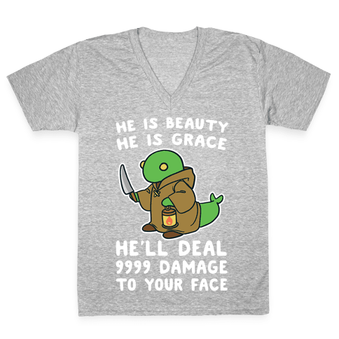He is Beauty, He is Grace, He'll Deal 9999 Damage to your Face - Tonberry V-Neck Tee Shirt