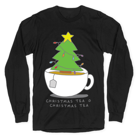 Christmas Tea O Christmas Tea Long Sleeve T-Shirt