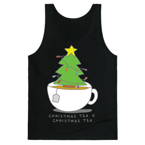 Christmas Tea O Christmas Tea Tank Top