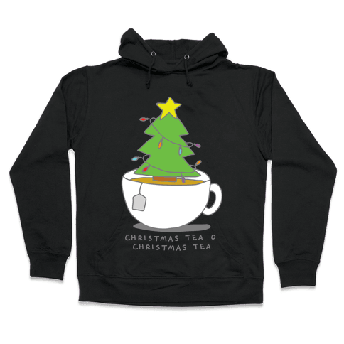 Christmas Tea O Christmas Tea Hooded Sweatshirt