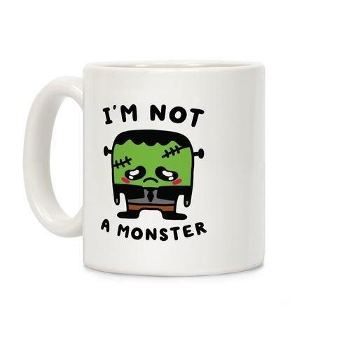 I'm Not a Monster Coffee Mug